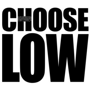 Choose Low in black Design